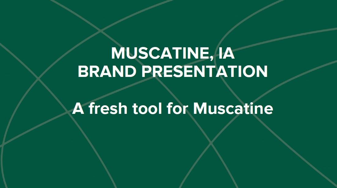 Brand Presentation A fresh tool for Muscatine Opens in new window
